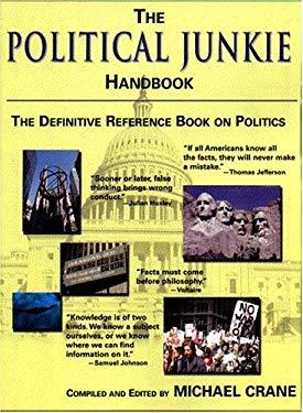 The Political Junkie Handbook: The Political Junkie Handbook: A Definitive Book on Politics