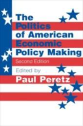 The Politics of American Economic Policy Making