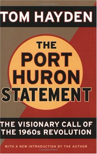 The Port Huron Statement: The Visionary Call of the 1960s Revolution 9781560257417