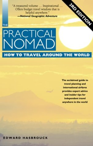 The Practical Nomad: How to Travel Around the World 9781566914338