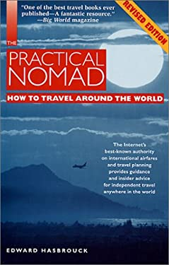 The Practical Nomad: How to Travel Around the World 9781566912143
