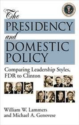 The Presidency and Domestic Policy: Comparing Leadership Styles, FDR to Clinton 9781568021249