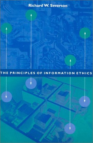 The Principles of Information Ethics 9781563249587