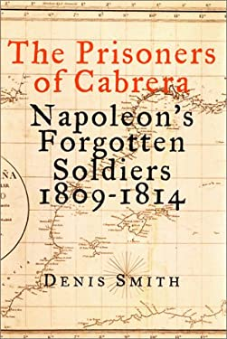 The Prisoners of Cabrera: Napoleon's Forgotten Soldiers 1809-1814 9781568582122