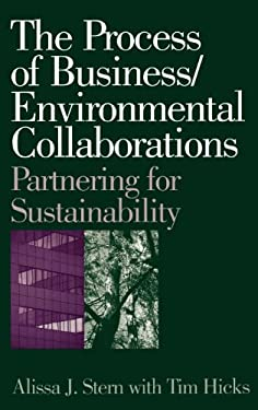 The Process of Business/Environmental Collaborations: Partnering for Sustainability 9781567202922