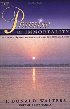 The Promise of Immortality: The True Teaching of the Bible and the Bhagavad Gita 9781565891500