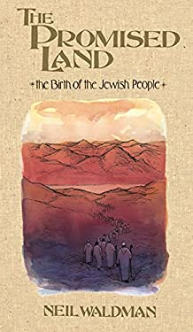 The Promised Land: The Birth of the Jewish People 9781563973321