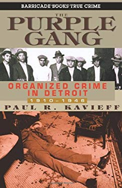 The Purple Gang: Organized Crime in Detroit 1910-1945 9781569801475
