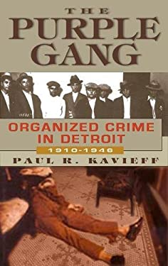 The Purple Gang: Organized Crime in Detroit, 1910-1945 9781569802816