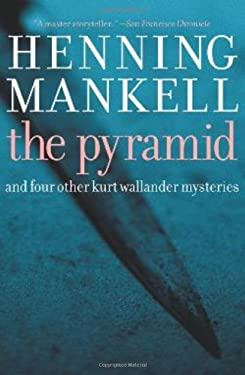 The Pyramid: And Four Other Kurt Wallander Mysteries 9781565849945