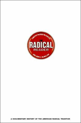 The Radical Reader: A Documentary History of the American Radical Tradition 9781565846821
