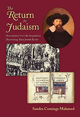 The Return to Judaism: Descendants from the Inquisition Discovering Their Jewish Roots 9781564745040