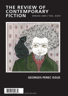 The Review of Contemporary Fiction, Volume XXIX, No. 1: Georges Perec Issue, Spring 2009 9781564785695