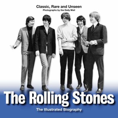 The Rolling Stones: The Illustrated Biography 9781566499965