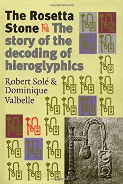 The Rosetta Stone: The Story of the Decoding Hieroglyphics 9781568582269