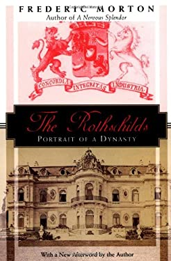 The Rothschilds: Portrait of a Dynasty 9781568362205