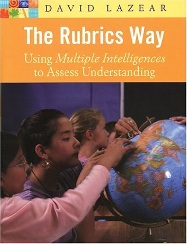 The Rubrics Way: Using Multiple Intelligences to Assess Understanding 9781569760871