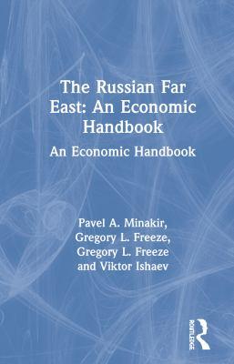 The Russian Far East: An Economic Handbook 9781563244568
