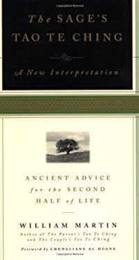 The Sage's Tao Te Ching: Ancient Advice for the Second Half of Life 9781569246115
