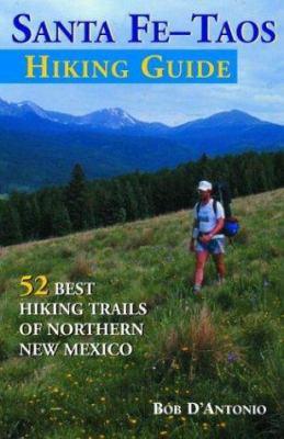 The Sante Fe-Taos Hiking Guide 9781565795006