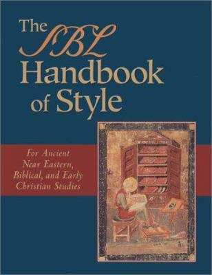 The Sbl Handbook of Style: For Ancient Near Eastern, Biblical, and Early Christian Studies 9781565634879