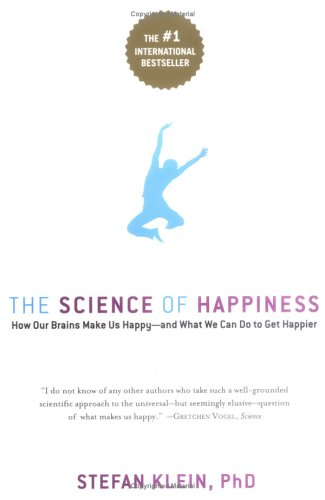 The Science of Happiness: How Our Brains Make Us Happy--And What We Can Do to Get Happier 9781569243282
