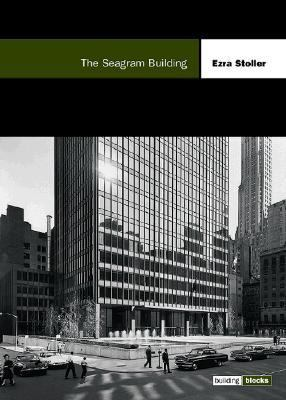 The Seagram Building (Building Block Series) Ezra Stoller and F. Schulze