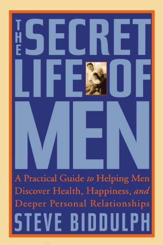 The Secret Life Of Men A Practical Guide To Helping Men Discover