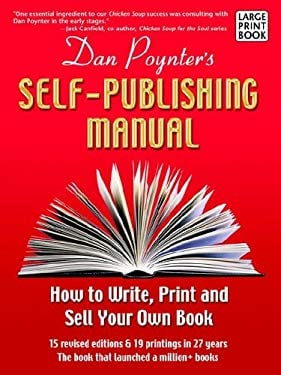 The Self-Publishing Manual: How to Write, Print, and Sell Your Own Book (Large Print) 9781568601359