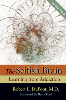 The Selfish Brain: Learning from Addiction 9781568383637