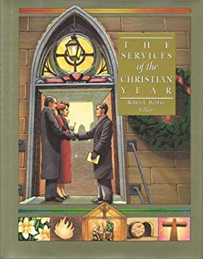 The Services of the Christian Year 9781565631915
