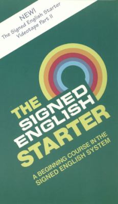 The Signed English Starter Part 2: A Beginning Course in the Signed English System 9781563680403