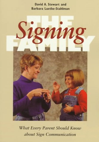 The Signing Family: What Every Parent Should Know about Sign Communication 9781563680694