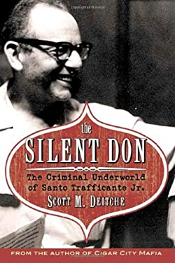 The Silent Don: The Criminal World of Santo Trafficante Jr. 9781569803554