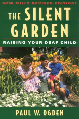 The Silent Garden: Raising Your Deaf Child 9781563680588