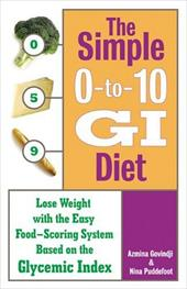 The Simple 0-To-10 GI Diet: Lose Weight with the Easy Food-Scoring System Based on the Glycemic Index