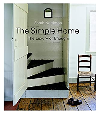 The Simple Home: The Luxury of Enough 9781561588312