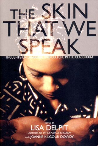 The Skin That We Speak: Thoughts on Language and Culture in the Classroom 9781565845442