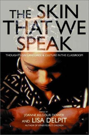 The Skin That We Speak: Thoughts on Language and Culture in the Classroom 9781565848207