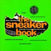The Sneaker Book: Anatomy of an Industry and an Icon 7001893