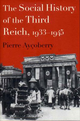 The Social History of the Third Reich, 1933-1945 9781565845497