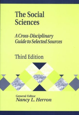 The Social Sciences: A Cross-Disciplinary Guide to Selected Sources 9781563088827