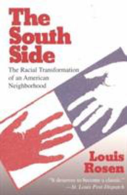 The South Side: The Racial Transformation of an American Neighborhood 9781566632744