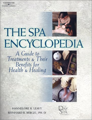 The Spa Encyclopedia: A Guide to Treatments & Their Benefits for Health & Healing 9781562538682