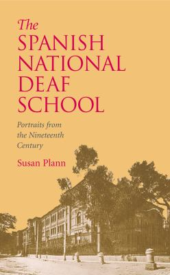 The Spanish National Deaf School: Portraits from the Nineteenth Century 9781563683558