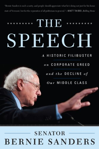 The Speech: A Historic Filibuster on Corporate Greed and the Decline of Our Middle Class 9781568586847