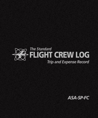 The Standard Flight Crew Log: Trip and Expense Record 9781560274001