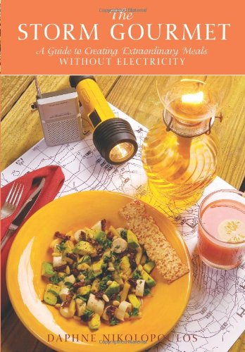 The Storm Gourmet: A Guide to Creating Extraordinary Meals Without Electricity 9781561643349