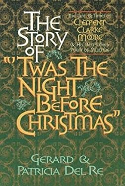 The Story of Twas the Night Before Christmas 9781565549142