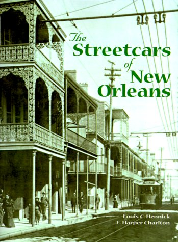 The Streetcars of New Orleans 9781565545687